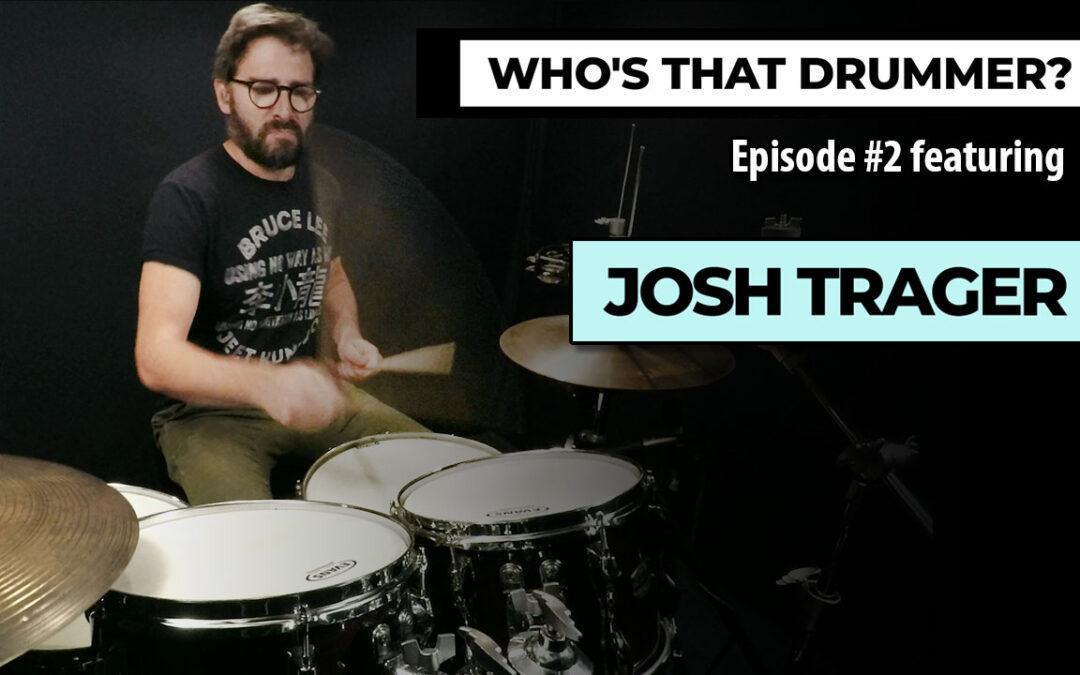 Who's That Drummer? | Episode 2 | Josh Trager (Sam Roberts Band)