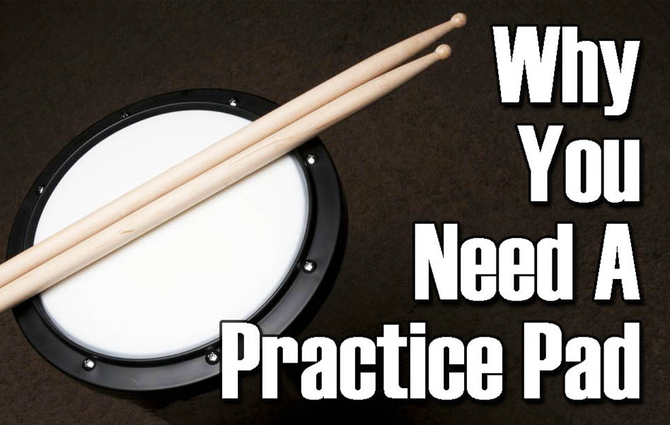 Why You Need a Practice Pad