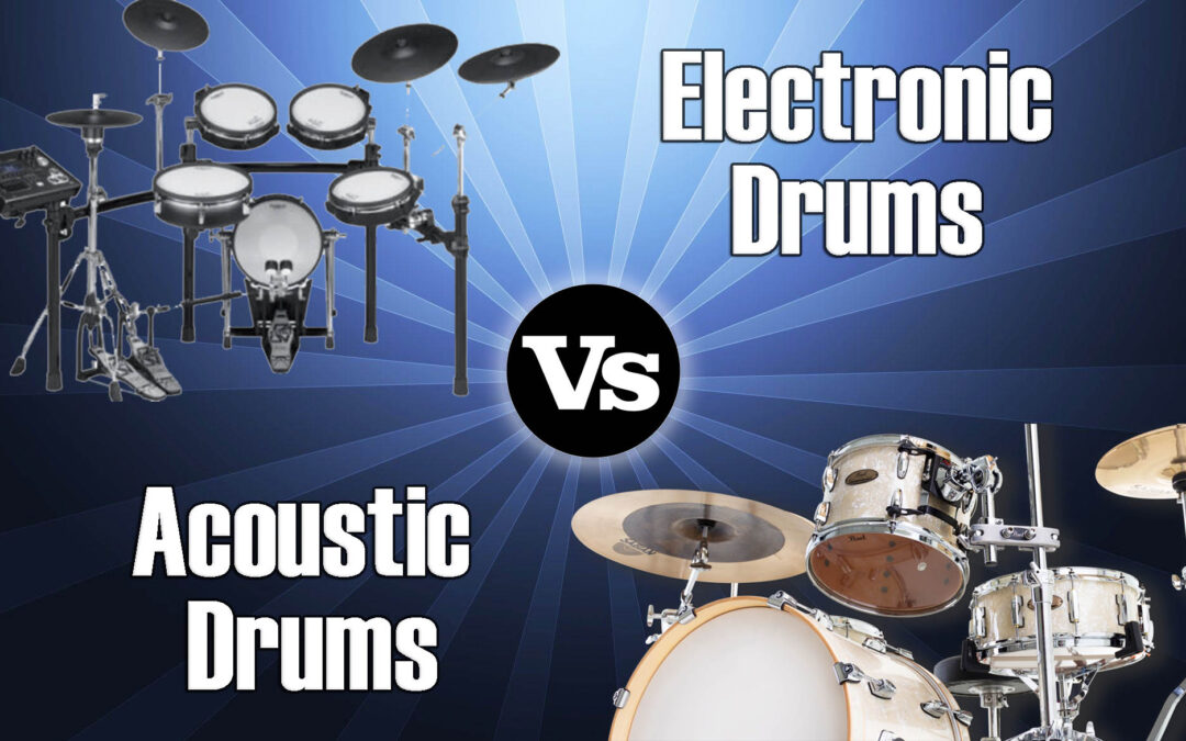 Acoustic Vs Electronic Drums: Make The Best Choice For You
