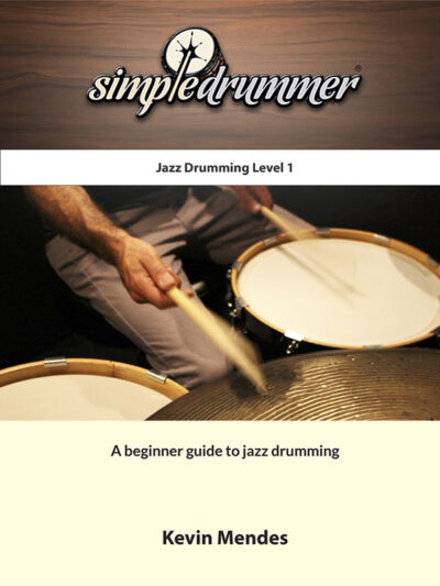 simpledrummer book, beginner drumming book, drum book, book for beginner drums, drums for beginners, basic drums, basic drumming, learn to play drums book, jazz drumming, jazz drums book, beginner jazz drums, basic jazz drumming, easy jazz drums