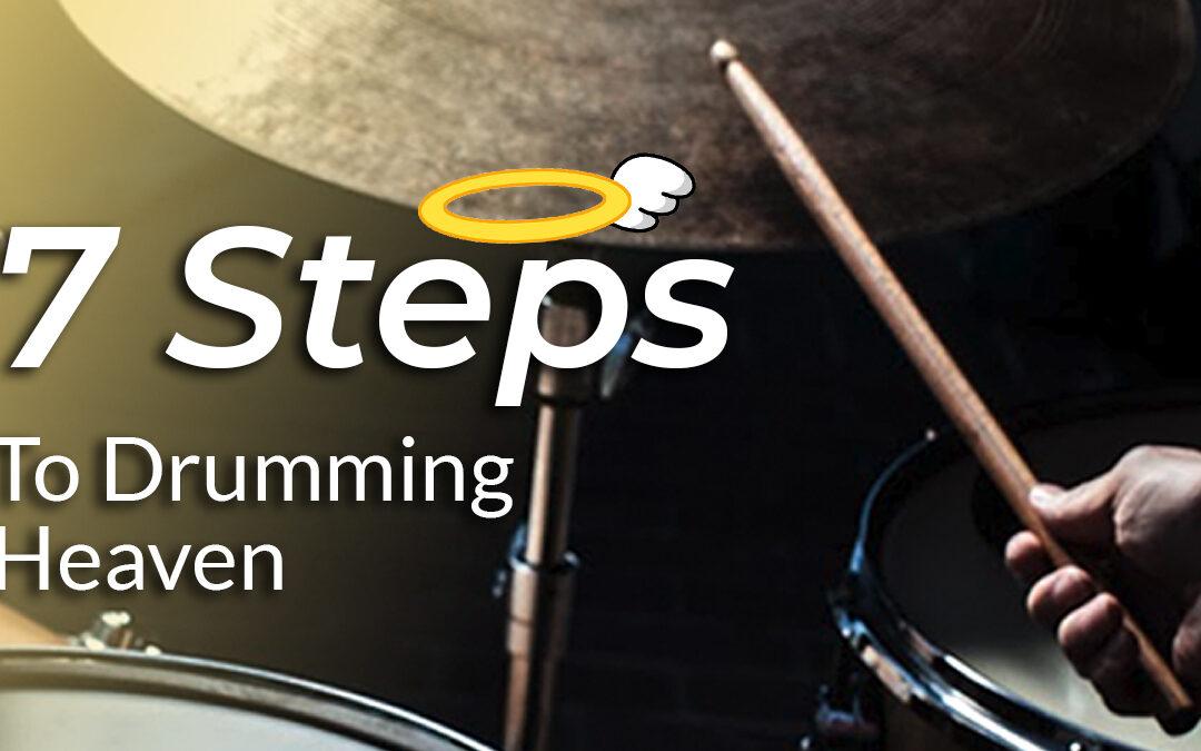 Top 7 Best Drummer Tips | 7 Steps To Drumming Heaven